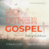New sermon series on No Other Gospel starting from 15 Aug